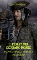 Il figlio del Corsaro Rosso (I corsari delle Antille #4)(Prometheus Classics)(Indice attivo) - Emilio Salgari,Prometheus Classics