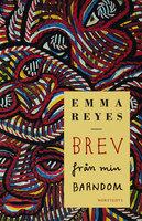 Brev från min barndom - Emma Reyes