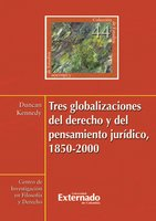 Tres globalizaciones del derecho y del pensamiento jurídico, 1850-2000 - Duncan Kennedy
