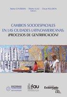 Cambios Socio-Espaciales en las Ciudades Latinoamericanas: ¿Proceso de Gentrificación? - Yasna Contreras, Thierry Lulle, Óscar Figueroa