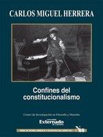Confines del constitucionalismo - Carlos Miguel Herrera