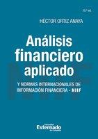 Análisis financiero aplicado y normas internacionales de información financiera - NIIF - Héctor Ortiz Anaya