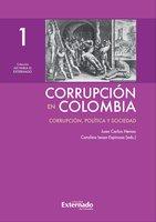 Corrupción en Colombia - Tomo I: Corrupción, Política y Sociedad - Juan Carlos Henao, Carolina Isaza Espinosa