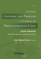 Código General del Proceso y Código de Procedimiento Civil - Ramiro Bejarano Guzmán