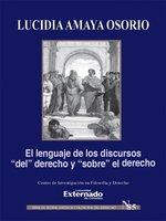 """El lenguaje de los discursos """"del"""" derecho y """"sobre"""" el derecho - Lucidia Amaya Osorio"""