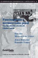 Funcionalismo y normativismo penal. Una introducción a la obra de Günther Jakobs - Montealegre Lynett Eduardo, Perdomo Torres Jorge Fernando
