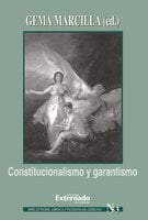 Constitucionalismo y garantismo. Serie teoría jurídica nº 53 - Marcilla Gema