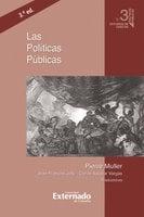 Las políticas públicas, 3.ª ed. - Muller Pierre, Jolly Jean François, Salazar Vargas Carlos