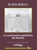 La construcción epistémica del derecho - Hubed Bedoya