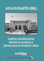 Justicia constitucional, derechos humanos y democracia en América Latina - Martin Arnaud