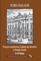 Procura existencial, estado de derecho y estado social Ernst Forsthoff y la Crisis de Weimar - Nuria Magaldi