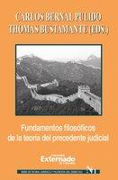 Fundamentos filosóficos de la teoría del precedente judicial - Varios Autores