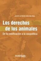 Los Derechos de los Animales - Javier Alfredo Molina Roa