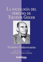La sociología del derecho de Theodor Geiger - Dalavecuras Teodoro