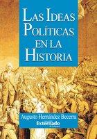 Las ideas políticas en la historia - Augusto Hernández Becerra