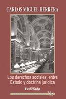 Los derechos sociales entre estado y doctrina jurídica - Herrera Carlos Miguel