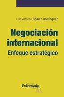 Negociación internacional - Luis Alfonso Gómez Domínguez