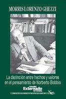 La distinción entre hechos y valores en el pensamiento de Norberto Bobbio - Ghezzi Morris Lorenzo