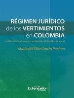 Régimen jurídico de los vertimientos en Colombia - María del Pilar García Pachón
