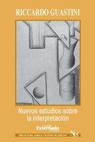 Nuevos estudios sobre la interpretación - Guastini Riccardo