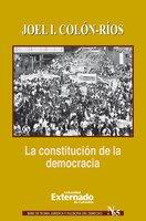 La constitución de la democracia - Colón Ríos Joel