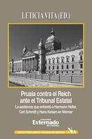 Prusia contra el Reich ante el Tribunal Estatal - Hermann Heller, Carl Schmitt, Hans Kelsen