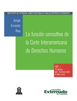 La función consultiva de la Corte Interamericana de Derechos Humanos - Jorge Ernesto Roa