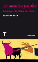 La invasión pacífica - Sasha D. Pack