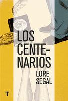 Los centenarios - Lore Segal