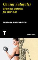 Causas naturales - Barbara Ehrenreich