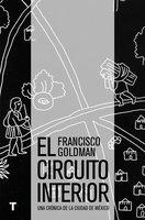 El circuito interior - Francisco Goldman