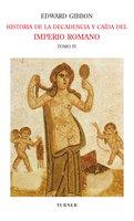 Historia de la decadencia y caída del Imperio Romano. Tomo IV - Edward Gibbon