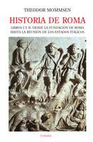 Historia de Roma. Libros I y II - Theodor Mommsen