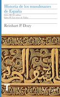 Historia de los musulmanes de España. Libros III y IV - Reinhart Dozy