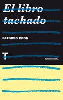 El libro tachado - Patricio Pron