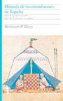 Historia de los musulmanes de España. Libros I y II - Reinhart Dozy