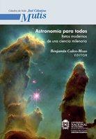 Astronomía para todos. Retos modernos de una ciencia milenaria - Benjamín Calo Mozo