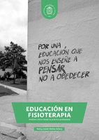 Educación en fisioterapia. Análisis crítico desde la práctica profesional - Nancy Jeanet Molina Achury
