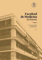 Facultad de Medicina: su historia - Juan Carlos Eslava Castañeda,Manuel Vega Vargas,Mario Hernández Álvarez
