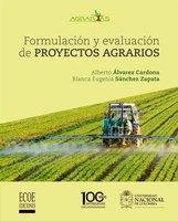 Formulación y Evaluación de proyectos agrarios - Alberto Álvarez, Eugenia Sánchez