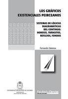 Los gráficos existenciales peirceanos. Sistemas de lógicas diagramáticas de continuo: hirosis, tránsitos, reflejos, fondos - Fernando Zalamea
