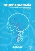 Neuroanatomía - Luis Enrique Caro Henao, Gustavo Patiño Fernández