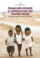 Desarrollo infantil y construcción del mundo social - José Amar Amar, Diana Tirado García, Raymundo Abello Llanos