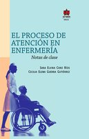 El proceso de atención en enfermería - Sara Elvira Caro, Cecilia Elena Guerra