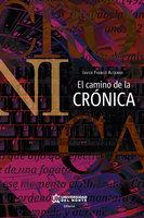 El camino de la crónica - Javier Franco Altamar