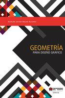 Geometría para diseño gráfico - Carlos Rojas Álvarez