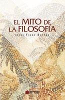 El mito de la filosofía - Jesús Ferro Bayona