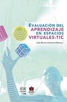 Evaluación del aprendizaje en espacios virtuales-TIC - José Rafael Capacho Portilla