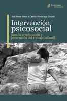 Intervención Psicosocial para la erradicación y prevención del trabajo infantil - José Amar Amar, Camilo Mandariaga Orozco