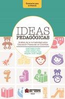 Ideas pedagógicas. Análisis de la normatividad sobre educación preescolar en Colombia - Margarita Osorio, Junell Araujo Escobar, Isabel Hadad Larios, Danellis Rodriguez Vega
